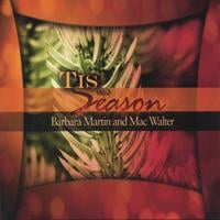 Barbara Martin and Mac Walter | Tis the Season