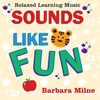 Barbara Milne: Sounds Like Fun by Barbara Milne