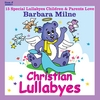 Barbara Milne: I Love You So Much Christian Lullabyes
