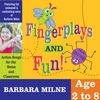 Barbara Milne: Fingerplays and Fun