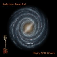Barboline's Bleed Rail | Playing with Ghosts