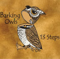 Barking Owls | 13 Steps
