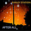 Barley Station: After All