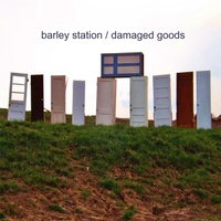 Barley Station: Damaged Goods