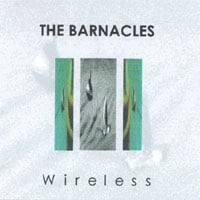 The Barnacles | Wireless