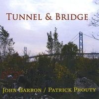 John Barron and Patrick Prouty: Tunnel & Bridge