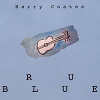 Barry Coates: R U Blue