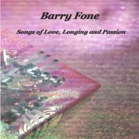 Barry Fone | Songs of Love, Longing and Passion