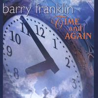 Barry Franklin | Time and Again - Special Edition