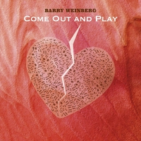Barry Weinberg | Come out and Play