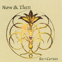 Bart Caruso | Now & Then