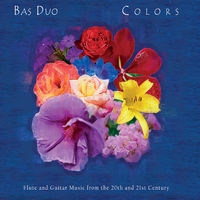 Bas Duo | Colors: Flute and Guitar Music from the 20th and 21st Century