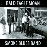 Smoke Blues Band | Bald Eagle Moan