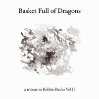 Various Artists | Basket Full of Dragons (A Tribute to Robbie Basho, Vol. II)