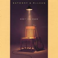 John Batdorf and Michael McLean | Don't You Know