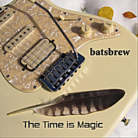Batsbrew | The Time Is Magic