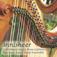 Bay Area Youth Harp Ensemble | Innisheer: Celtic Harp Music from California