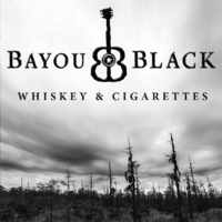 Bayou Black | Whiskey & Cigarettes