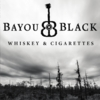 Bayou Black: Whiskey & Cigarettes