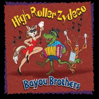 Bayou Brothers | High Roller Zydeco