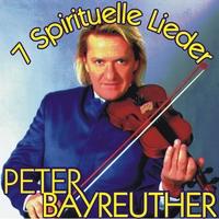 Peter Bayreuther - 7 Spirituelle Lieder