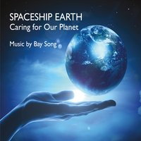 Bay Song | Spaceship Earth: Caring for Our Planet