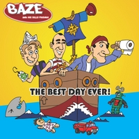 Baze and His Silly Friends | The Best Day Ever!