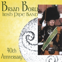 Brian Boru Irish Pipe Band - Bagpipes   Brian Boru Irish