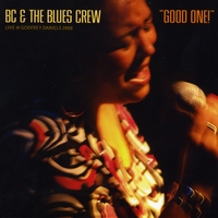 BC & The Blues Crew | Good One!