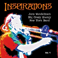 Jens Wendelboe's Big Crazy Energy New York Band | Inspirations,  Vol.1