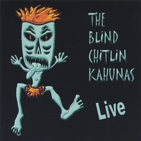 The Blind Chitlin Kahunas | The Blind Chitlin Kahunas Live