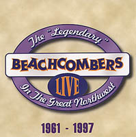 The Legendary Beachcombers | Live in the Great Northwest