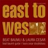 Beat Baumli: East to Wes