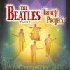 The Beatles Tribute Project: The Beatles                                        Tribute Project: Volume I