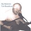 TOM BEAUDREAU: My Memories