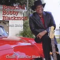 Beautiful Bobby Blackmon | Yeah Baby-Chillin' With the Blues