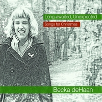 Becka deHaan | Long-Awaited, Unexpected (Songs for Christmas)