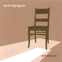 Becki diGregorio | god's empty chair