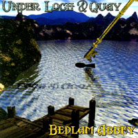 Bedlam Abbey | Under Loch and Quay