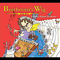 Beethoven's Wig featuring Richard Perlmutter | Beethoven's Wig: Sing Along Piano Classics