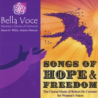 Bella Voce Women's Chorus of Vermont | Songs of Hope and Freedom: The Choral Music of Robert De Cormier for Women's Voices
