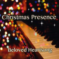Beloved Heartsong | Christmas Presence