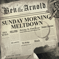 Ben Arnold | Sunday Morning Meltdown