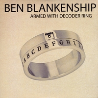 Ben Blankenship | Armed With Decoder Ring