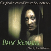 Benedikt Brydern | Dark Remains - Original Soundtrack