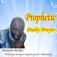 Benjamin Beckley: Prophetic Daily Prayer