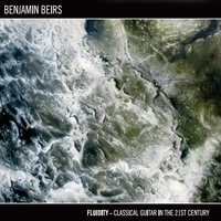 Benjamin Beirs: Fluidity: Classical guitar in the 21st century