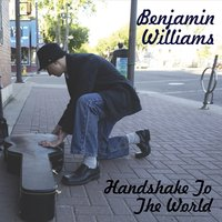 Benjamin Williams | Handshake to the World