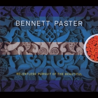 Bennett Paster | Relentless Pursuit of the Beautiful