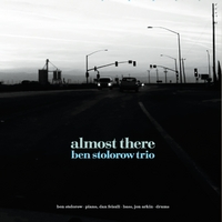 Ben Stolorow Trio | Almost There